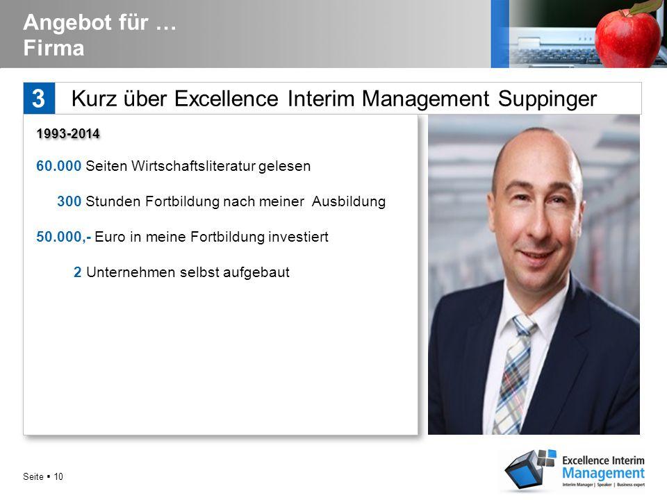 Angebot für … Firma 3. Kurz über Excellence Interim Management Suppinger. 1993-2014. 60.000 Seiten Wirtschaftsliteratur gelesen.