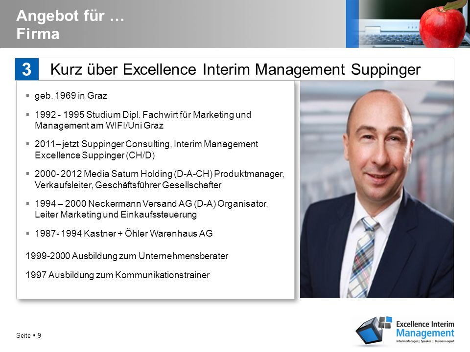 Angebot für … Firma 3. Kurz über Excellence Interim Management Suppinger. geb in Graz.