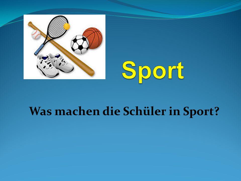 Was machen die Schüler in Sport