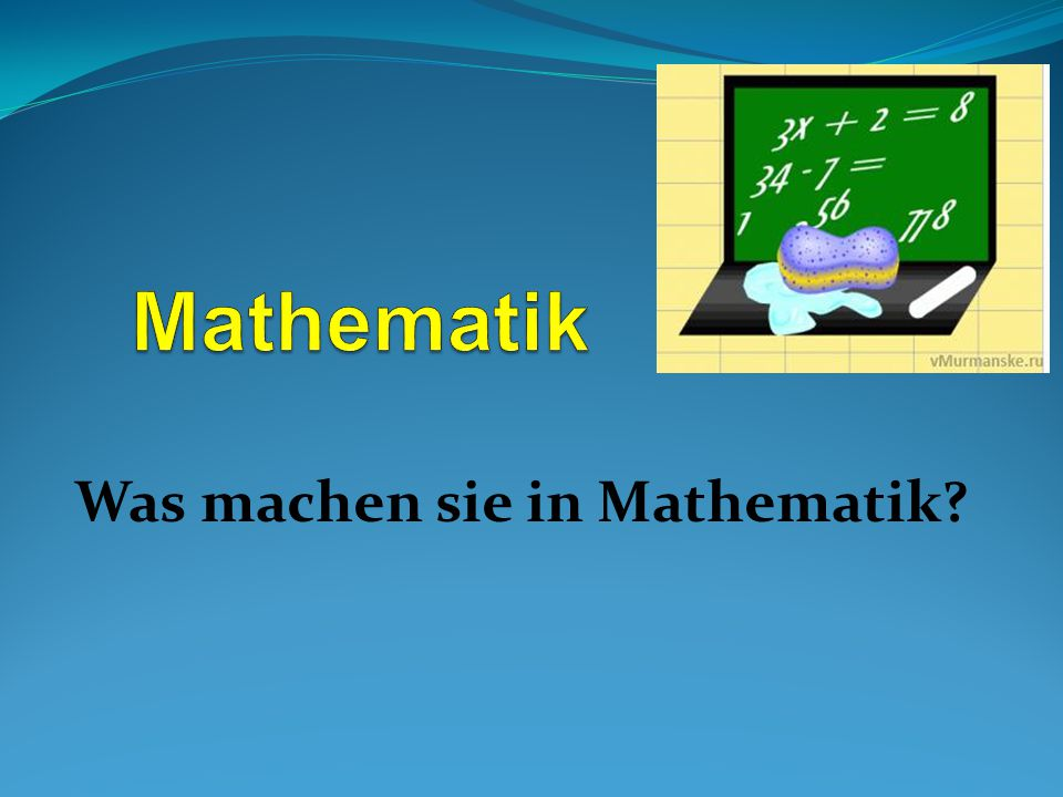 Was machen sie in Mathematik