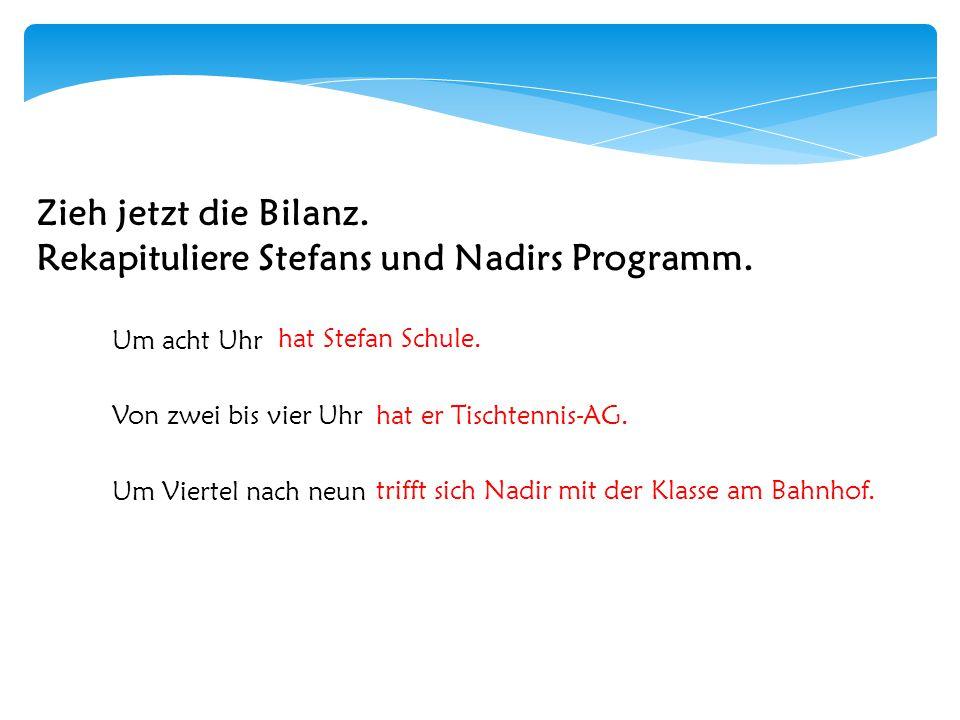 Rekapituliere Stefans und Nadirs Programm.