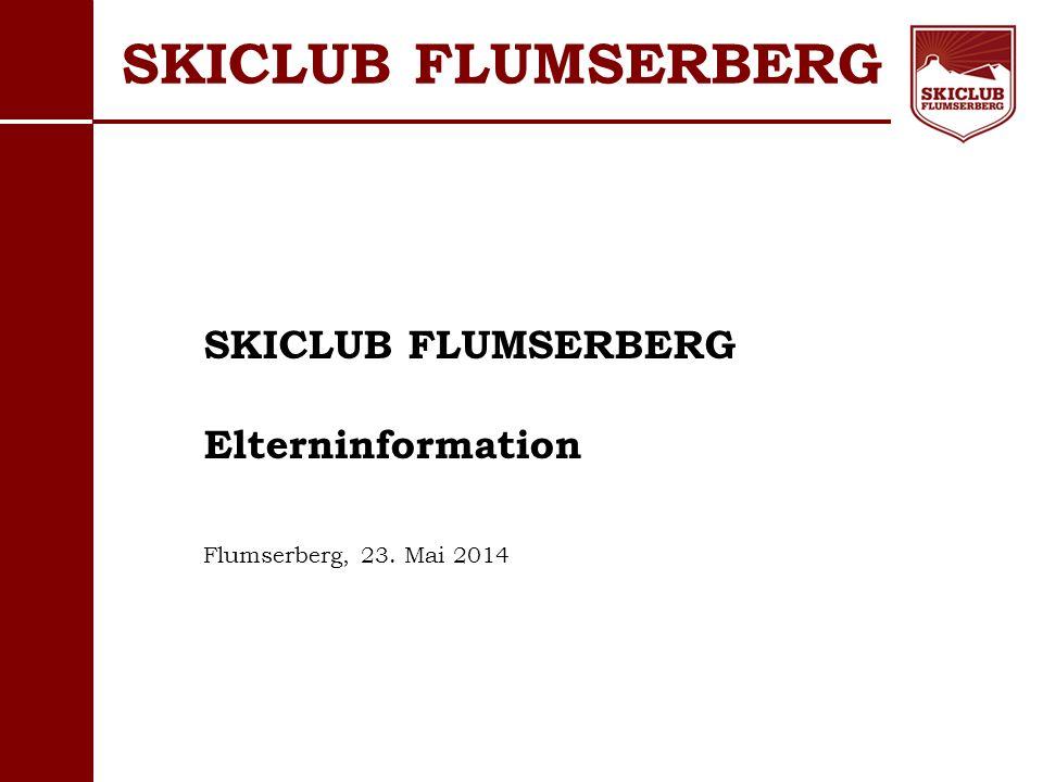SKICLUB FLUMSERBERG SKICLUB FLUMSERBERG Elterninformation