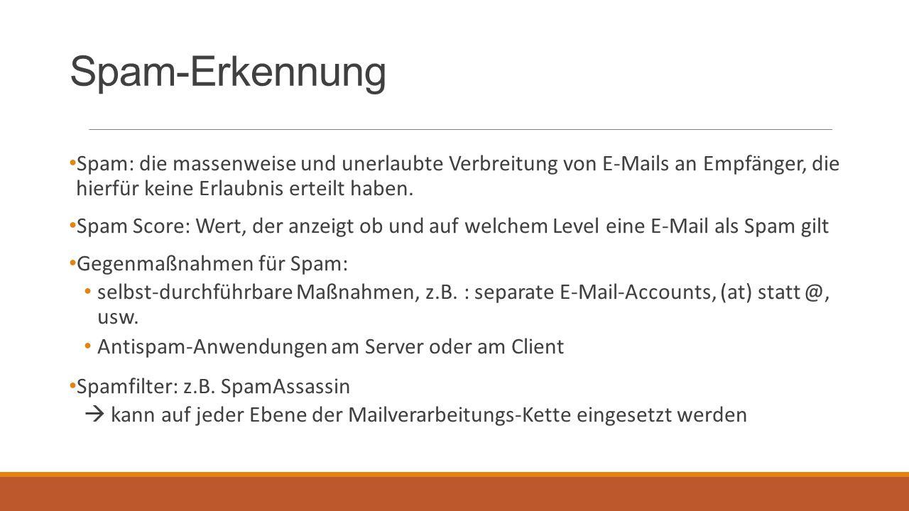 Spam-Erkennung Spam: die massenweise und unerlaubte Verbreitung von E-Mails an Empfänger, die hierfür keine Erlaubnis erteilt haben.
