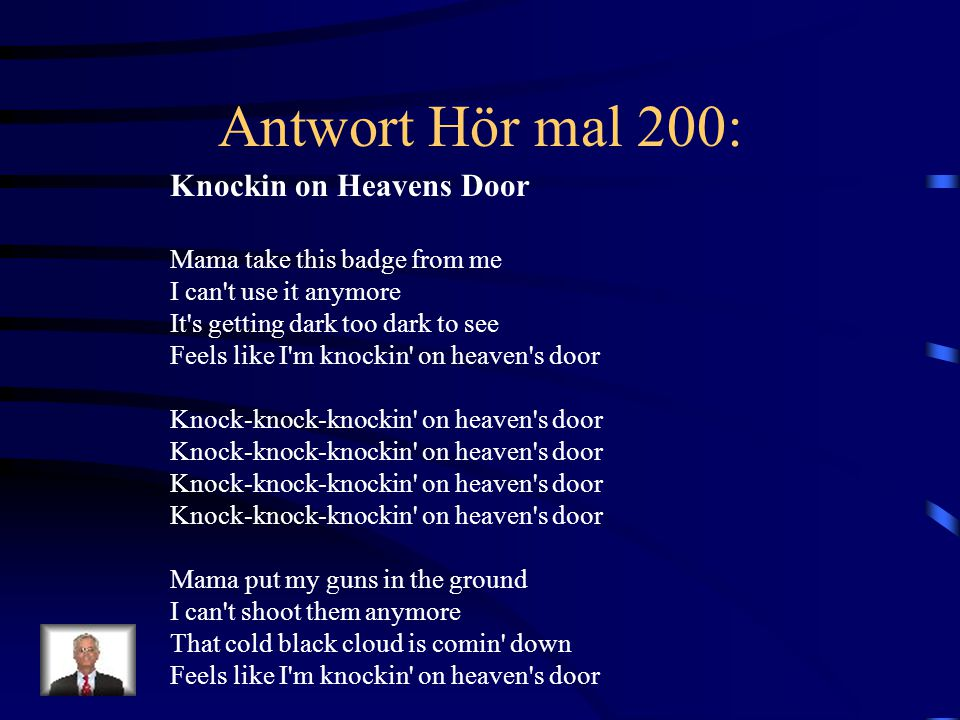 Antwort Hör mal 200: Knockin on Heavens Door