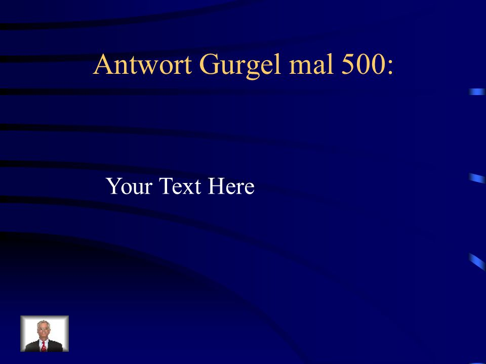 Antwort Gurgel mal 500: Your Text Here