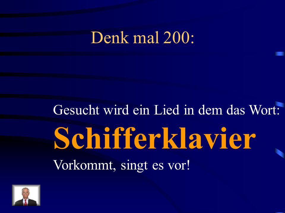 Schifferklavier Denk mal 200: Gesucht wird ein Lied in dem das Wort: