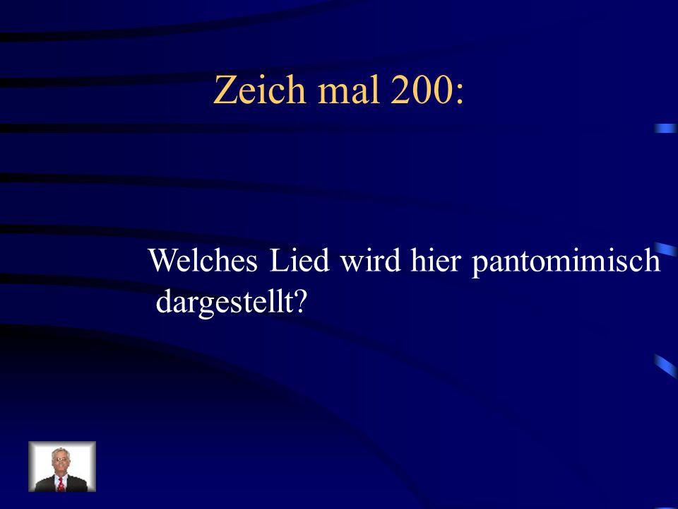 Zeich mal 200: Welches Lied wird hier pantomimisch dargestellt