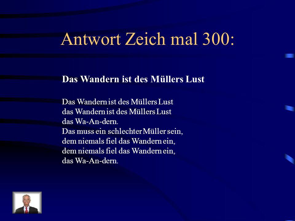 Antwort Zeich mal 300: Das Wandern ist des Müllers Lust