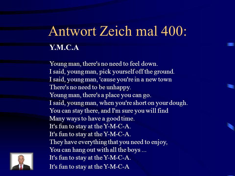Antwort Zeich mal 400: Y.M.C.A