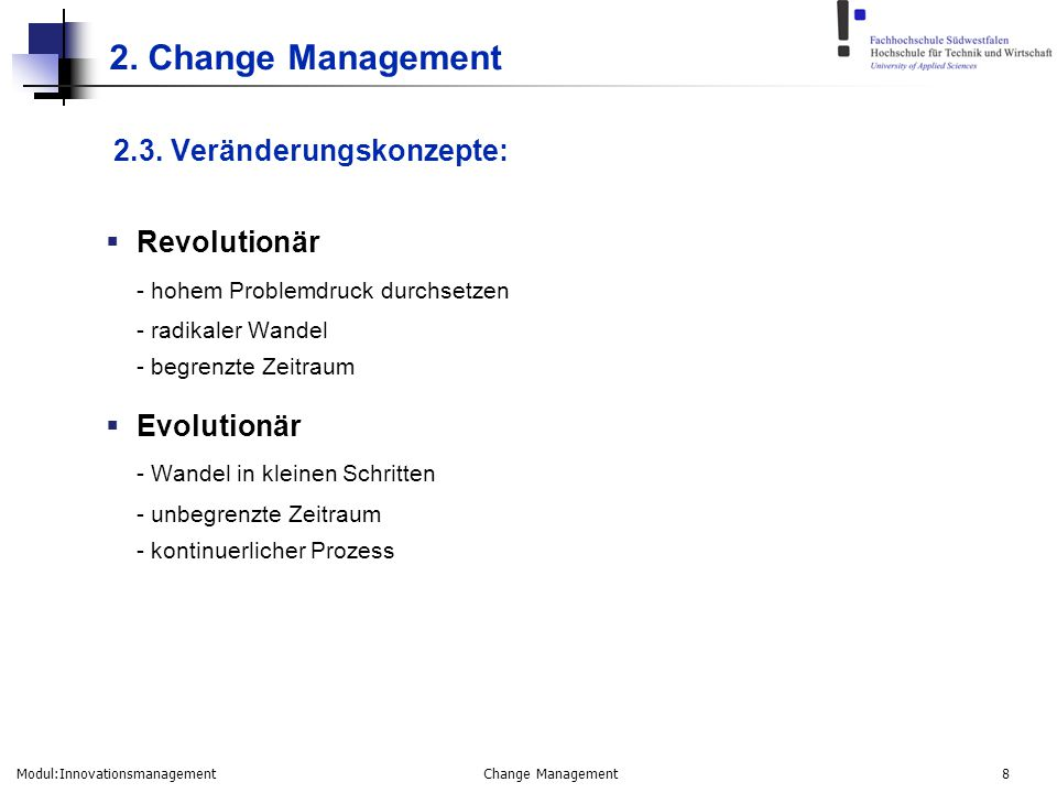 2. Change Management 2.3. Veränderungskonzepte: Revolutionär