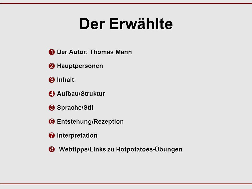Der Erwählte Der Autor: Thomas Mann 1 Hauptpersonen 2 Inhalt 3