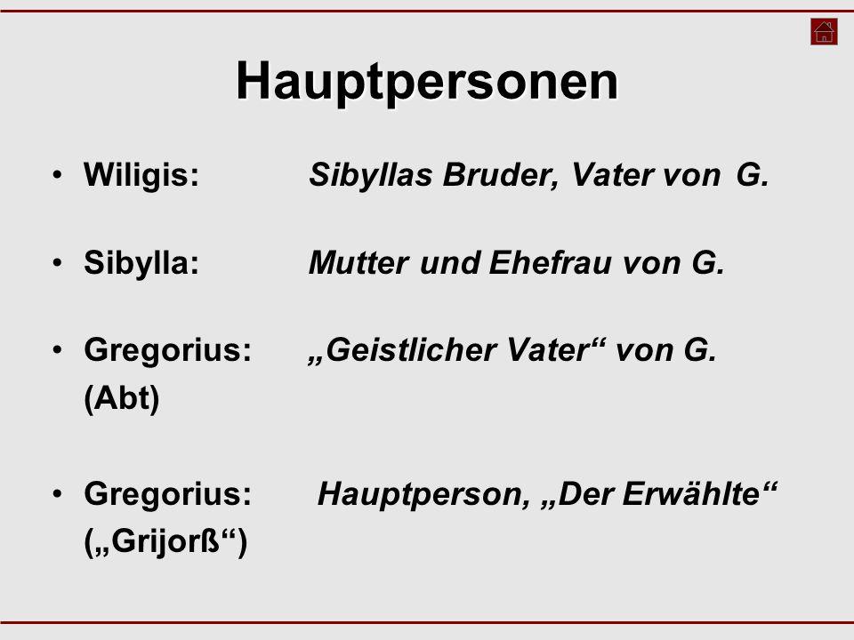 Hauptpersonen Wiligis: Sibyllas Bruder, Vater von G.