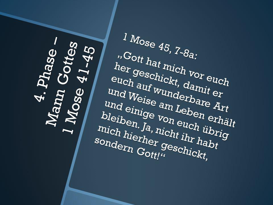 4. Phase – Mann Gottes 1 Mose 41-45