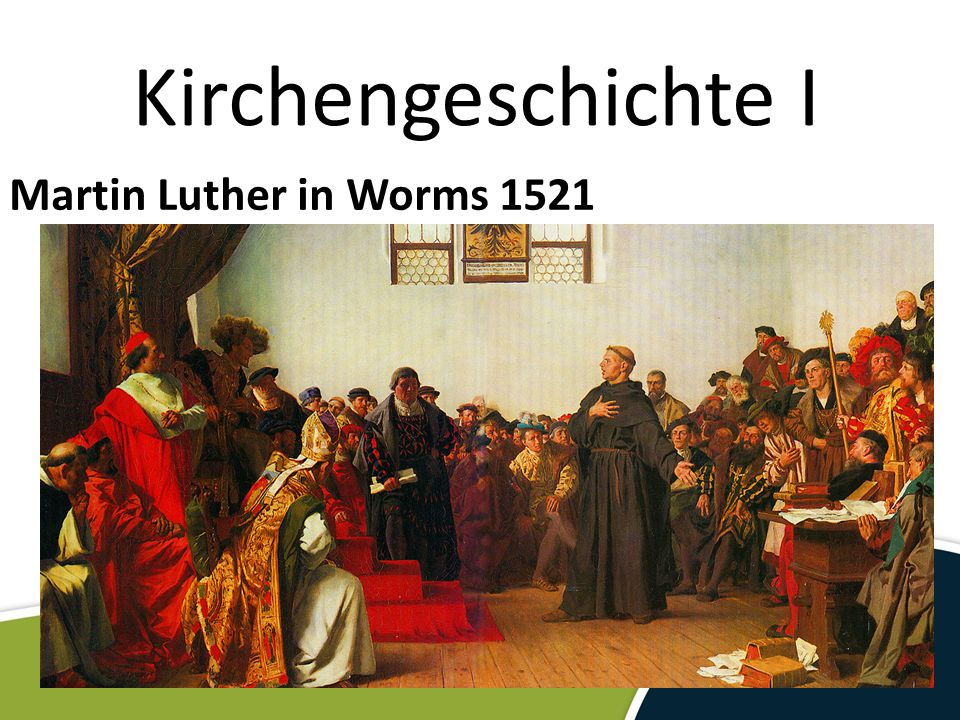 Kirchengeschichte I Martin Luther in Worms 1521