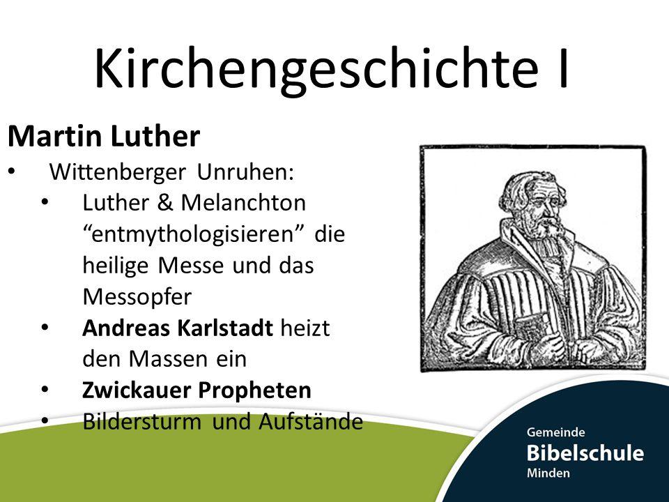 Kirchengeschichte I Martin Luther Wittenberger Unruhen: