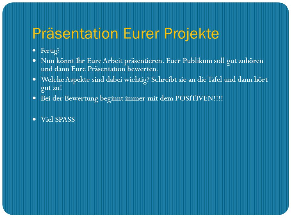 Präsentation Eurer Projekte