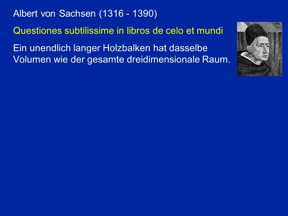 Albert von Sachsen (1316 - 1390) Questiones subtilissime in libros de celo et mundi.