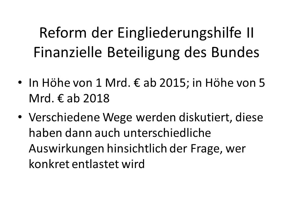 Reform der Eingliederungshilfe II Finanzielle Beteiligung des Bundes