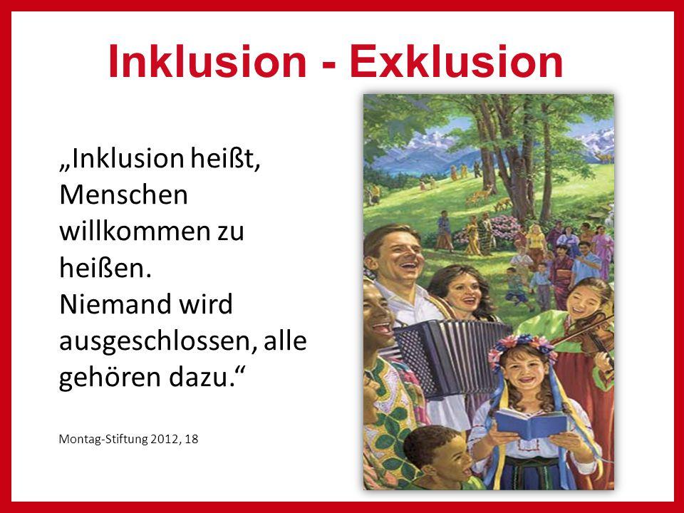 """Inklusion - Exklusion """"Inklusion heißt, Menschen willkommen zu heißen."""
