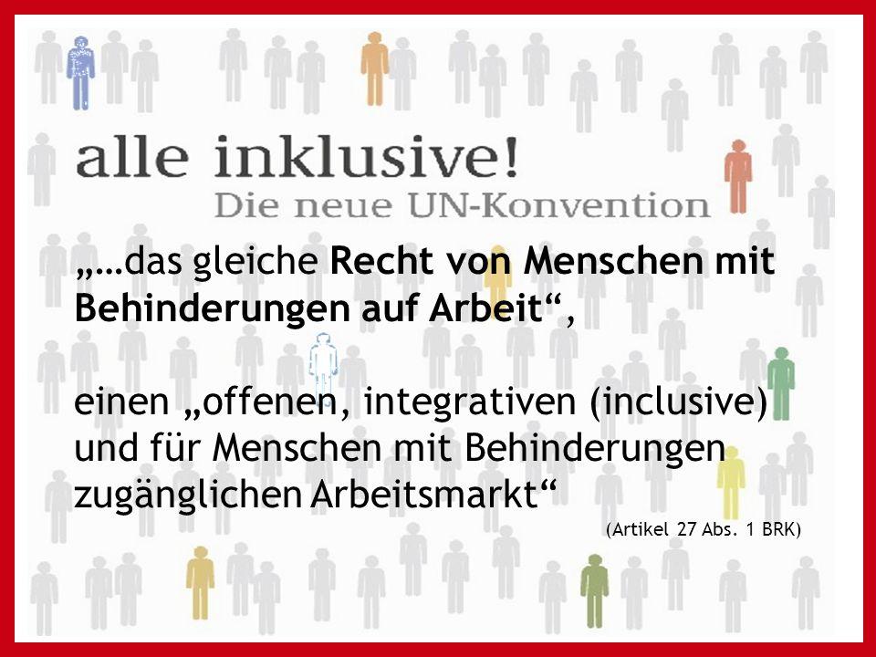 """""""…das gleiche Recht von Menschen mit Behinderungen auf Arbeit ,"""