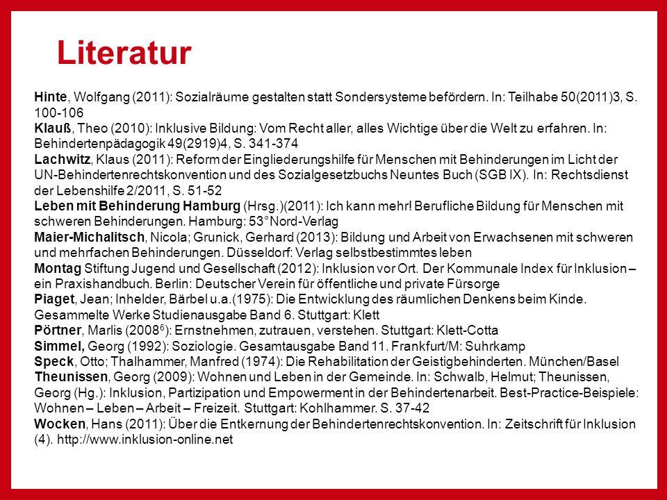 Literatur Hinte, Wolfgang (2011): Sozialräume gestalten statt Sondersysteme befördern. In: Teilhabe 50(2011)3, S. 100-106.