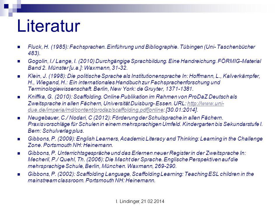 Literatur Fluck, H. (1985): Fachsprachen. Einführung und Bibliographie. Tübingen (Uni- Taschenbücher 483).