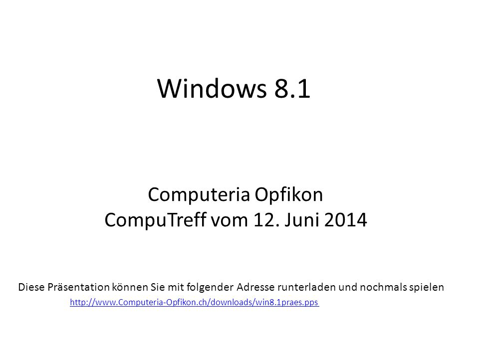 Windows 8.1 Computeria Opfikon CompuTreff vom 12. Juni 2014