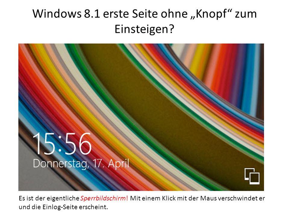 """Windows 8.1 erste Seite ohne """"Knopf zum Einsteigen"""