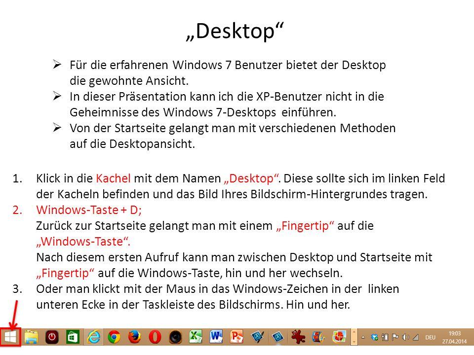 """""""Desktop Für die erfahrenen Windows 7 Benutzer bietet der Desktop die gewohnte Ansicht."""