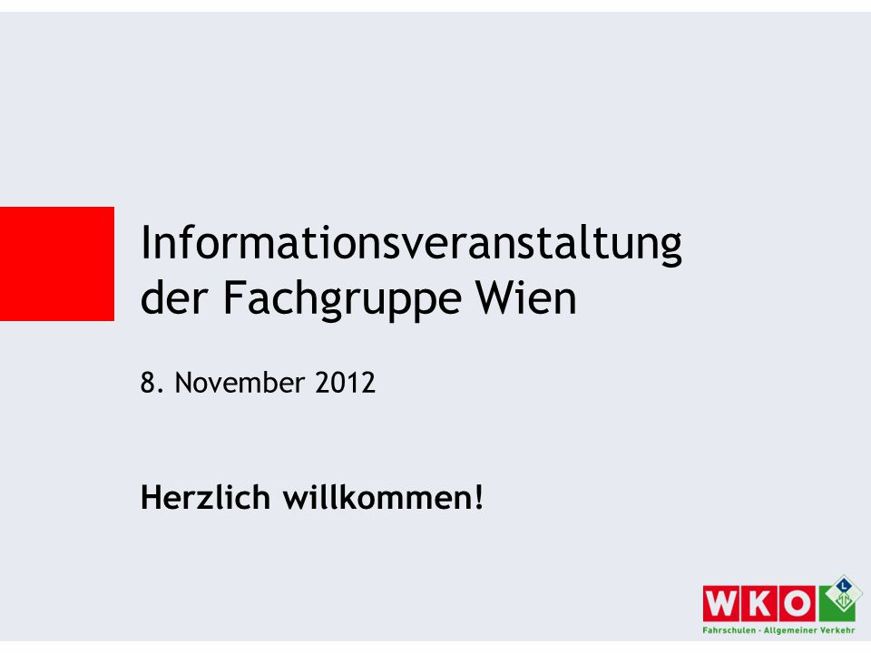 Informationsveranstaltung der Fachgruppe Wien 8. November 2012