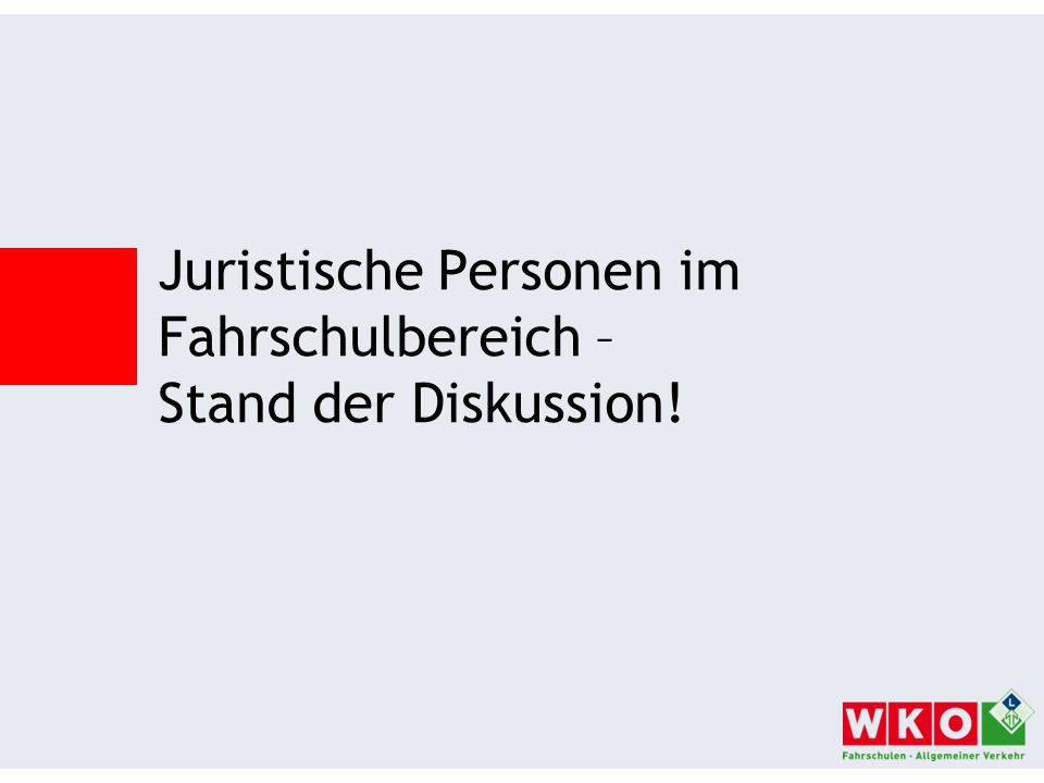 Juristische Personen im Fahrschulbereich – Stand der Diskussion!