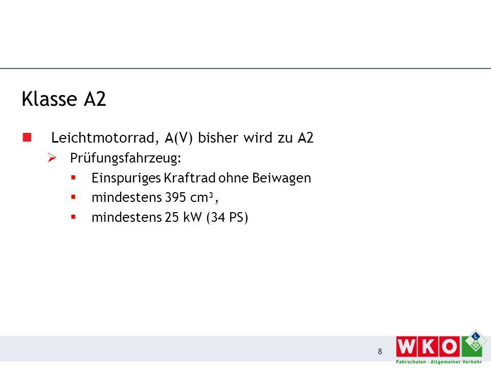 Klasse A2 Leichtmotorrad, A(V) bisher wird zu A2 Prüfungsfahrzeug: