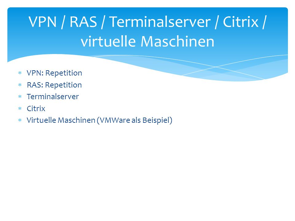 VPN / RAS / Terminalserver / Citrix / virtuelle Maschinen