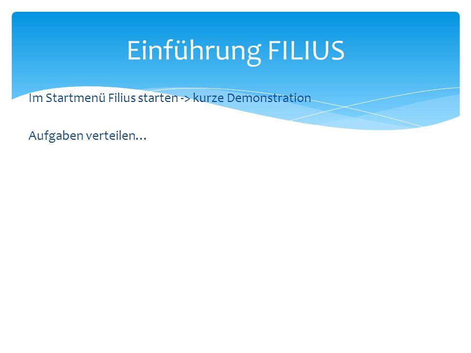Einführung FILIUS Im Startmenü Filius starten -> kurze Demonstration Aufgaben verteilen…