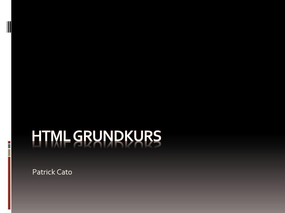 HTML Grundkurs Patrick Cato