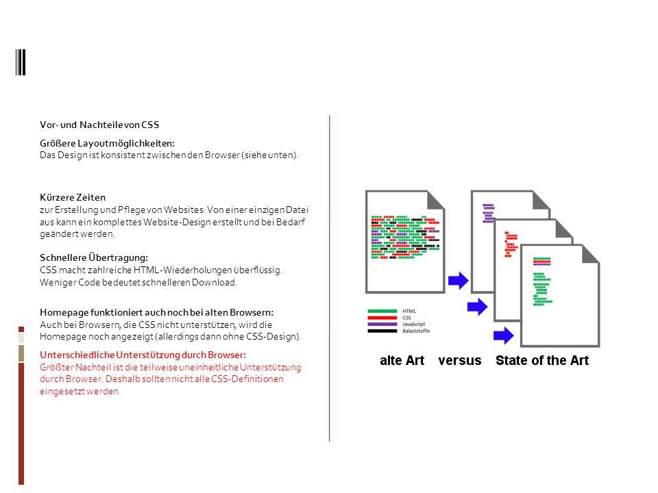 Vor- und Nachteile von CSS Größere Layoutmöglichkeiten: Das Design ist konsistent zwischen den Browser (siehe unten).