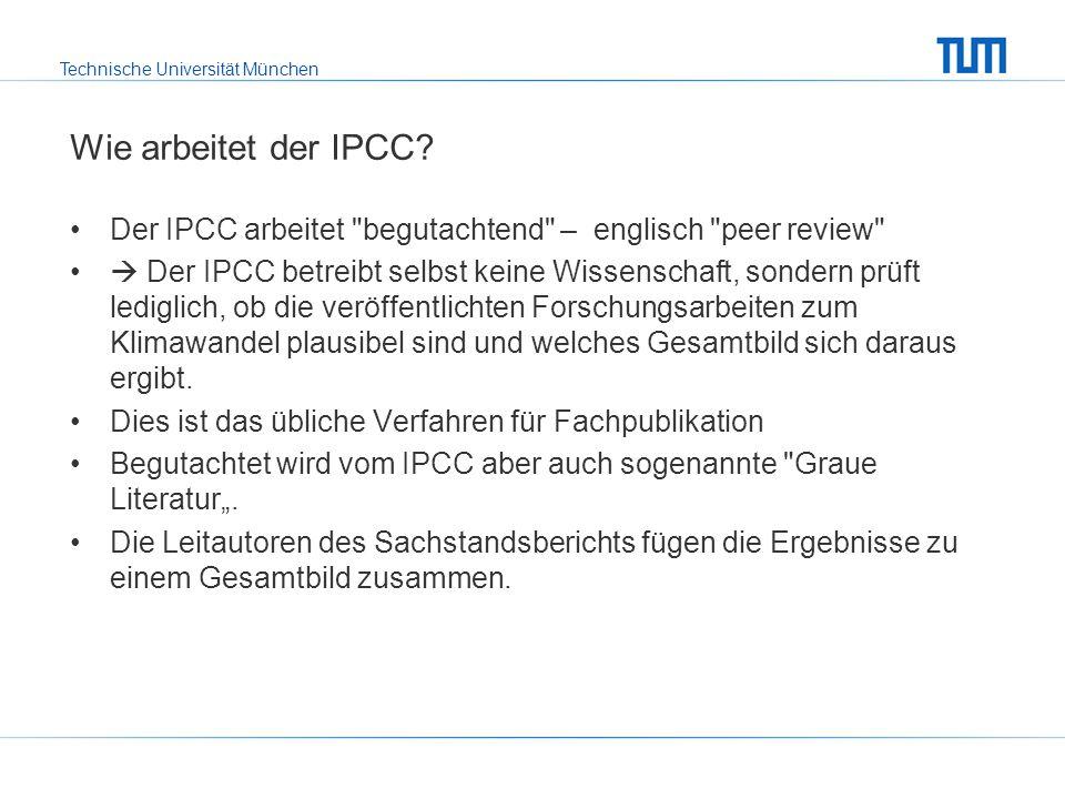 Wie arbeitet der IPCC Der IPCC arbeitet begutachtend – englisch peer review