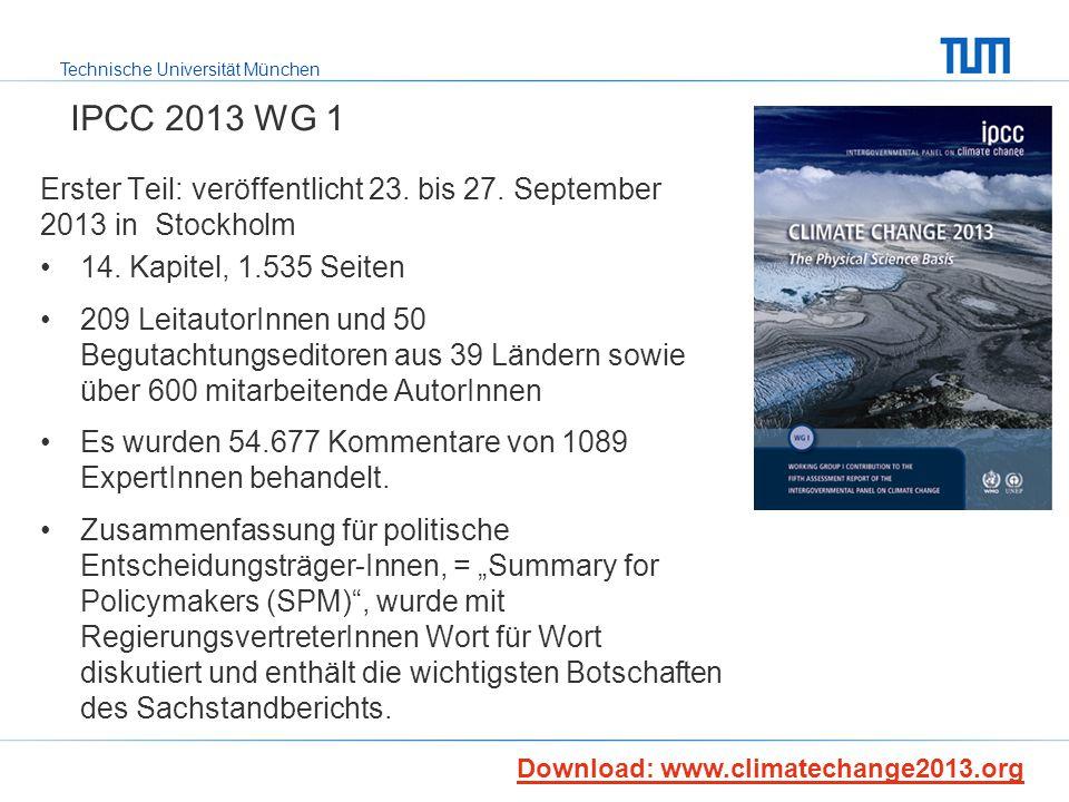 IPCC 2013 WG 1 Erster Teil: veröffentlicht 23. bis 27. September 2013 in Stockholm. 14. Kapitel, 1.535 Seiten.