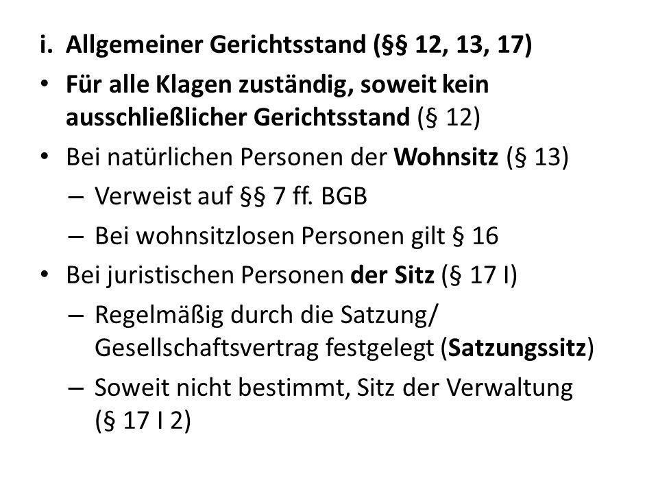 Allgemeiner Gerichtsstand (§§ 12, 13, 17)