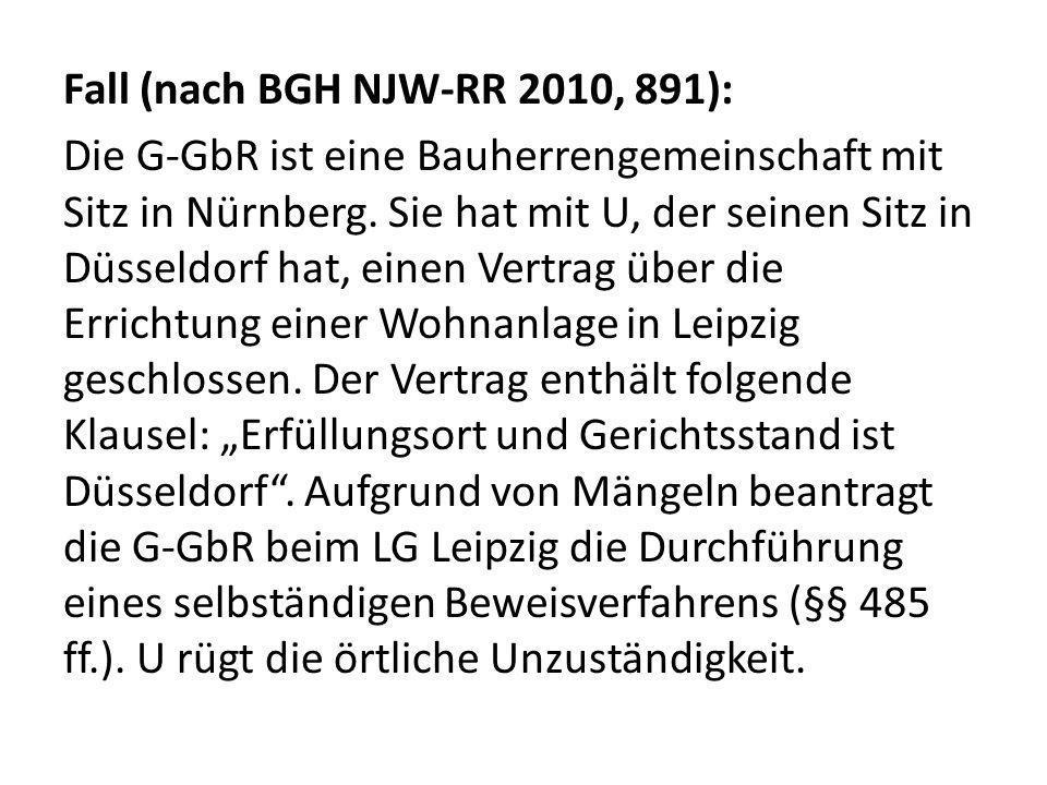 Fall (nach BGH NJW-RR 2010, 891): Die G-GbR ist eine Bauherrengemeinschaft mit Sitz in Nürnberg.