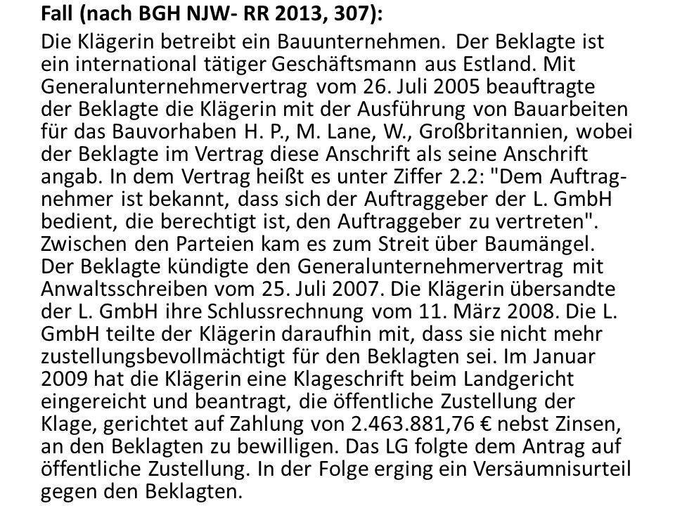 Fall (nach BGH NJW- RR 2013, 307): Die Klägerin betreibt ein Bauunternehmen.