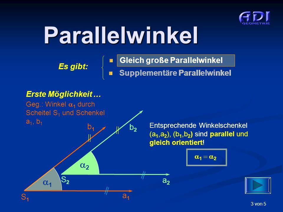 Parallelwinkel 2 1 Es gibt: Erste Möglichkeit … b1 b2 S2 a2 a1 S1