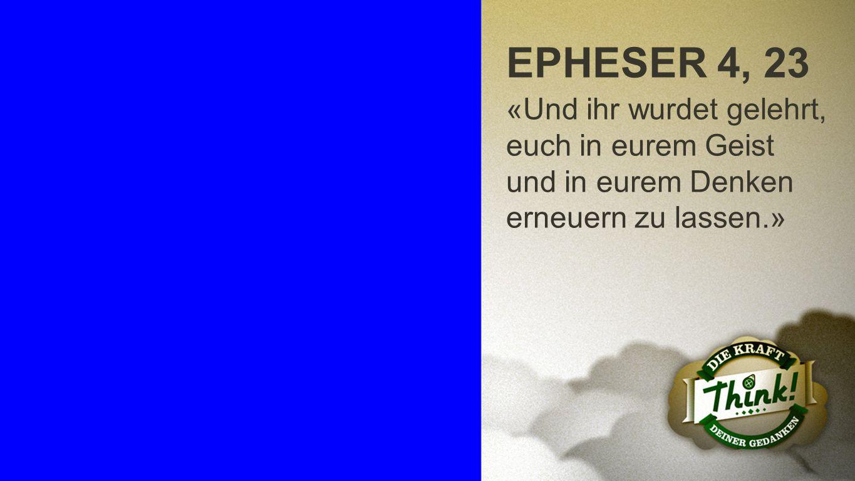 Epheser 4, 23 EPHESER 4, 23.