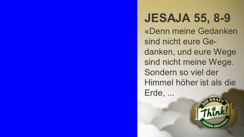 Jesaja 55, 8-9 a JESAJA 55, 8-9.
