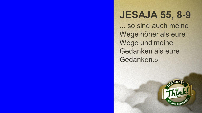 Jesaja 55, 8-9 b JESAJA 55, 8-9. ...