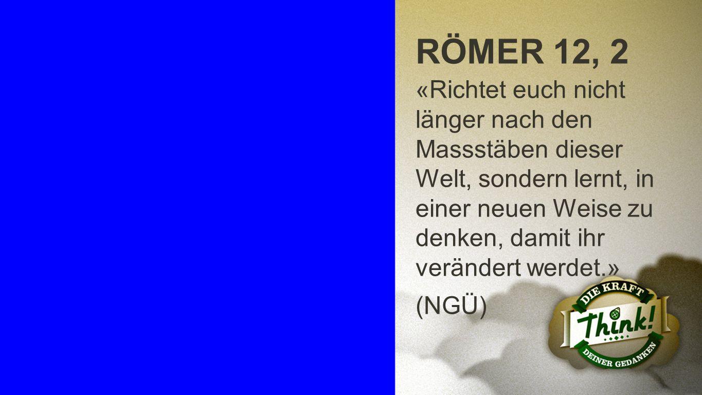 Römer 12, 2 RÖMER 12, 2.