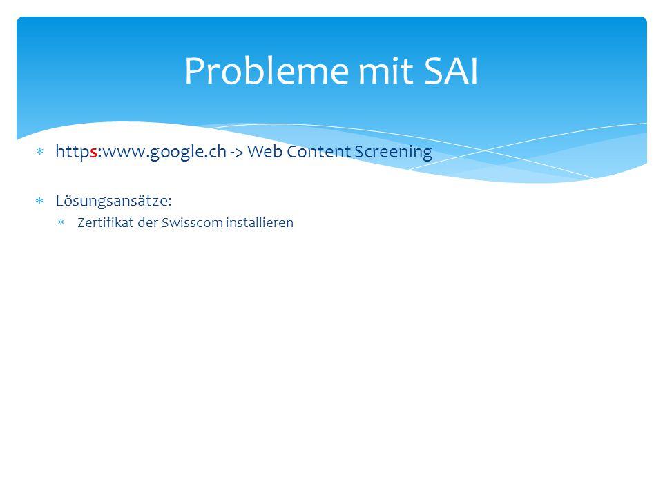 Probleme mit SAI https:www.google.ch -> Web Content Screening