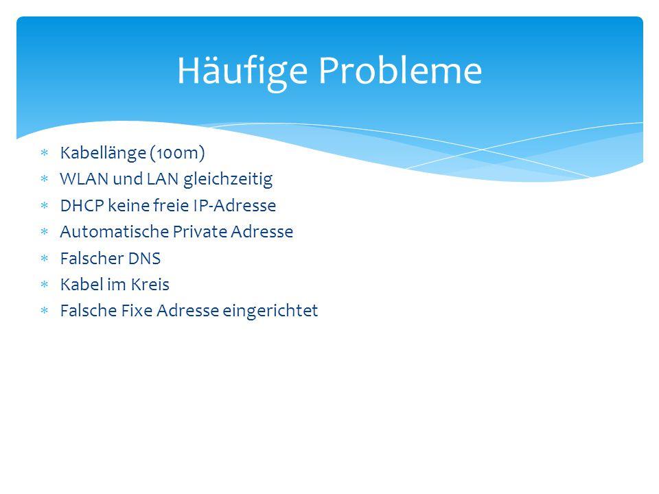 Häufige Probleme Kabellänge (100m) WLAN und LAN gleichzeitig