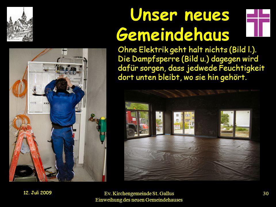 Ohne Elektrik geht halt nichts (Bild l. ). Die Dampfsperre (Bild u