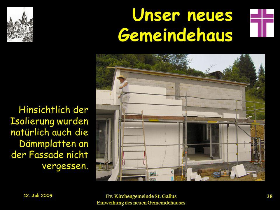 Hinsichtlich der Isolierung wurden natürlich auch die Dämmplatten an der Fassade nicht vergessen.